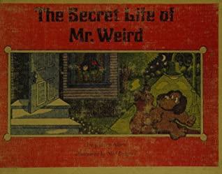 The Secret Life of Mr. Weird